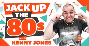JACK Up The '80s with Kenny Jones!